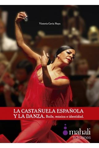 """""""La Castañuela Española y la Danza. Baile, Música e Identidad"""""""